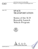 Space Transportation Status Of The X33 Reusable Launch Vehicle Program Report To Congressional Requesters