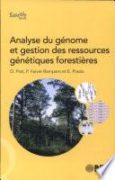 Analyse du g  nome et gestion des ressources g  n  tiques foresti  res