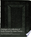 Catalogue of a Collection of Books Formed by Jame Toovey Principally from the Library of the Earl of Gosford
