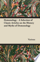 Demonology   A Selection of Classic Articles on the History and Myths of Demonology