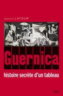Guernica  histoire secr  te d un tableau