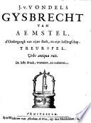 Gysbrecht van Aemstel. d'Ondergangk van zijne stad, en zijn batlingschap. Treuerspel ...