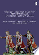 The Routledge Anthology of Restoration and Eighteenth Century Drama