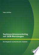 Suchmaschinenmarketing mit SEM-Werkzeugen: Ein Vergleich marktrelevanter Anbieter