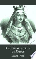 Histoire Des Reines de France