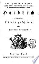 Handbuch der allgemeinen Litterargeschichte nach Heumanns Grundriss