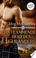 Das flammende Herz des Highlanders  Ein Highland Treasure Roman