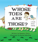 Whose Toes Are Those? : as he discovers his family by identifying...