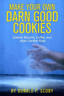 Make Your Own Darn Good Cookies Book PDF