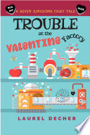 Trouble At The Valentine Factory