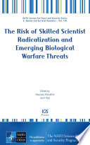 The Risk of Skilled Scientist Radicalization and Emerging Biological Warfare Threats