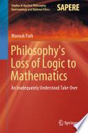 Philosophy   s Loss of Logic to Mathematics