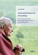 Achtsamkeitsbasierte Altenpflege