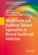 Book Mindfulness and Buddhist-Derived Approaches in Mental Health and Addiction