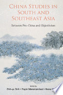 China Studies In South And Southeast Asia: Between Pro-china And Objectivism