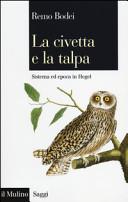 La civetta e la talpa. Sistema ed epoca in Hegel Book Cover