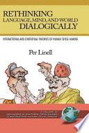 Rethinking Language  Mind  and World Dialogically