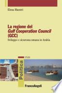La regione del Gulf Cooperation Council (GCC). Sviluppo e sicurezza umana in Arabia