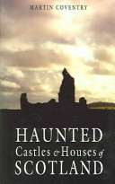 Haunted Castles and Houses of Scotland