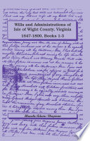 Wills and Administrations of Isle of Wight County  Virginia  1647 1800