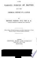 Lectures on the Various Forces of Matter  and the Chemical History of a Candle