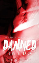 Damned If I Do : to pick up the pieces before...