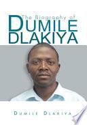 The Biography of Dumile Dlakiya