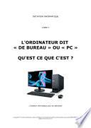 L ordinateur dit  de bureau ou Pc