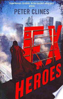 Ex-Heroes by Peter Clines