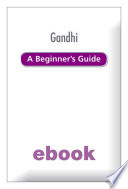 Gandhi A Beginner S Guide