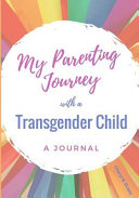 My Parenting Journey with a Transgender Child