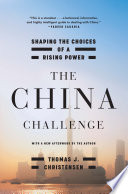 The China Challenge  Shaping the Choices of a Rising Power