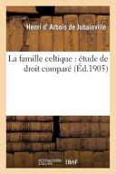 La Famille Celtique: Etude de Droit Compare