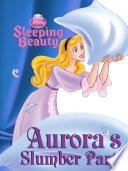 Sleeping Beauty  Aurora s Slumber Party