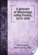 A Glossary of Mississippi Valley French  1673 1850