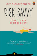 Risk Savvy : money, health and personal lives from gerd...
