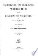 Neuhebr  isches und chald  isches W  rterbuch   ber die Talmudim und Midraschim
