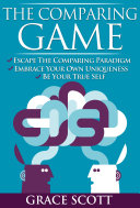download ebook the comparing game: escape the comparing paradigm, embrace your own uniqueness, be your true self pdf epub