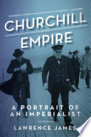 Churchill and Empire  A Portrait of an Imperialist
