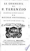 Le Commedie di P  Terenzio  tradotte in versi sciolti da N  Fortiguerri  col testo latino dirimpetto  ora di nuovo riscontrate coll  originale