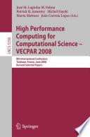 High Performance Computing For Computational Science Vecpar 2008