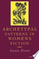 Archetypal Patterns in Women's Fiction