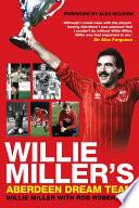 Willie Miller S Aberdeen Dream Team