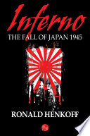 Inferno The Fall Of Japan 1945 book
