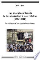 Les avocats en Tunisie de la colonisation à la révolution (1883-2011)