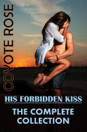 His Forbidden Kiss  The Complete Collection
