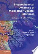 Biogeochemical Dynamics at Major River Coastal Interfaces