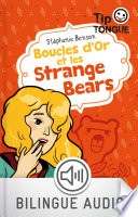 Boucles D'or Et Les Strange Bears par Stéphanie Benson