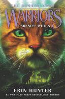 Warriors: The Broken Code #4: Darkness Within Book