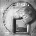 Ex carcere  Viaggio fotografico nell ex carcere di San Donnino a Como